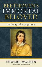 Beethoven's immortal beloved : solving the mystery