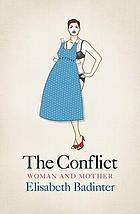 The conflict : how modern motherhood undermines the status of women