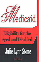 Medicaid : eligibility for the aged and disabled