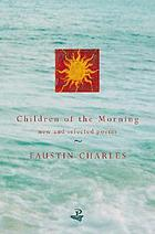 Children of the morning : selected poems