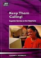 Keep them calling! : superior service on the telephone