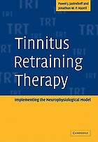 Tinnitus retraining therapy : implementing the neurophysiological model
