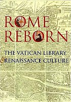 Rome reborn : the Vatican Library and Renaissance culture
