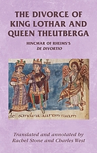 The divorce of King Lothar and Queen Theutberga : Hincmar of Rheims's De divortio