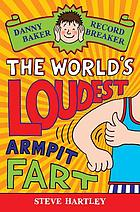 The world's loudest armpit fart
