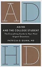 AD/HD and the college student : the everything guide to your most urgent questions