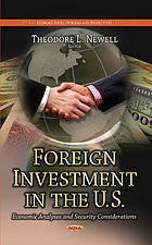Foreign Investment in the U.S. : Economic Analyses and Security Considerations