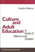 Culture and adult education : a study of Alberta and Quebec