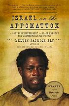 Israel on the Appomattox : a southern experiment in Black freedom from the 1790s through the Civil War
