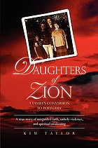 Daughters of Zion : a family's conversion to polygamy