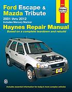Ford Escape, Mazda Tribute & Mercury Mariner automotive repair manual