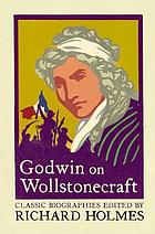 Godwin on Wollstonecraft : memoirs of the author of 'The rights of woman'