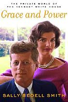 Grace and power : the private world of the Kennedy White House