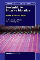Leadership for inclusive education : values, vision and voices