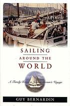 Sailing around the world : a family retraces Joshua Slocum's voyage