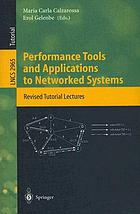 Performance tools and applications to networked systems : revised tutorial lectures