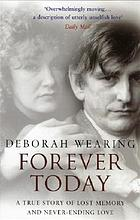 Forever today - a memoir of love and amnesia.