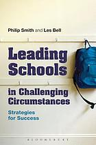 Leading Schools in Challenging Circumstances : Strategies for Success.