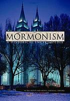 Mormonism : a historical encyclopedia