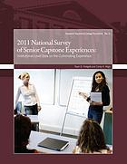 2011 national survey of senior capstone experiences : institutional-level data on the culminating experience