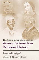 The Westminster handbook to women in American religious history