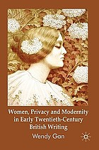 Women, privacy and modernity in early twentieth-century British writing