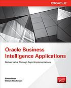 Oracle business intelligence applications : deliver value through rapid implementations
