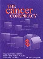 The cancer conspiracy : what you must know about the worst plague in human history