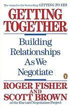 Getting together : building a relationship as we negotiate
