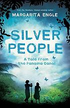 Silver People : a Tale from the Panama Canal.