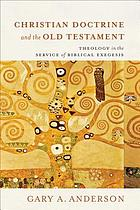 Christian doctrine and the Old Testament : theology in the service of biblical exegesis