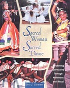 Sacred woman, sacred dance : awakening spirituality through movement and ritual