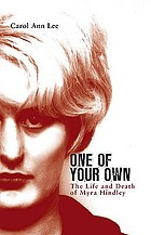 One of your own : the life and death of Myra Hindley