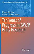Ten years of progress in GW/P body research