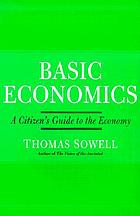 Basic economics : a citizen's guide to the economy