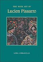 The book art of Lucien Pissarro : with a bibliographical list of the books of the Eragny Press, 1894-1914