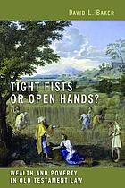 Tight fists or open hands? : wealth and poverty in Old Testament law