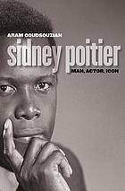 Sidney Poitier : man, actor, icon