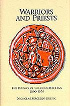 Warriors and priests : the history of the Clan Maclean, 1300-1570