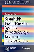 Sustainable Product-Service Systems Between Strategic Design and Transition Studies