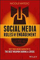 Social media rules of engagement : why your online narrative is the best weapon during a crisis