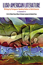 Luso-American literature : writings by Portuguese-speaking authors in North America