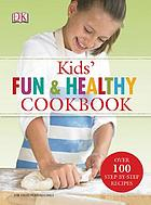 Kids' fun & healthy cookbook