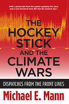 The hockey stick and the climate wars : dispatches from the front lines