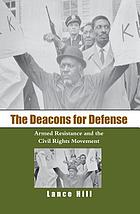 The Deacons for Defense : armed resistance and the civil rights movement