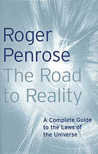 The road to reality : a complete guide to the laws of the universe.