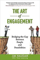 The art of engagement bridging the gap between people and possibilities.