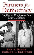 Partners for democracy : crafting the new Japanese state under MacArthur