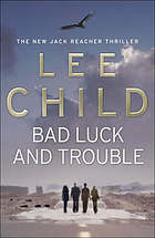 Bad luck and trouble : [the new Jack Reacher novel]