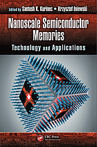 Nanoscale semiconductor memories : technology and applications